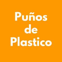 PUÑOS DE PLASTICO