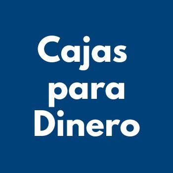 CAJAS PARA DINERO