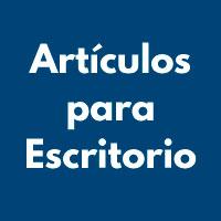 ARTICULOS PARA ESCRITORIO