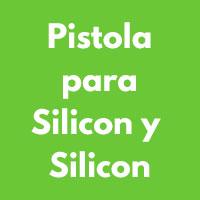 PISTOLA SILICON Y SILICON
